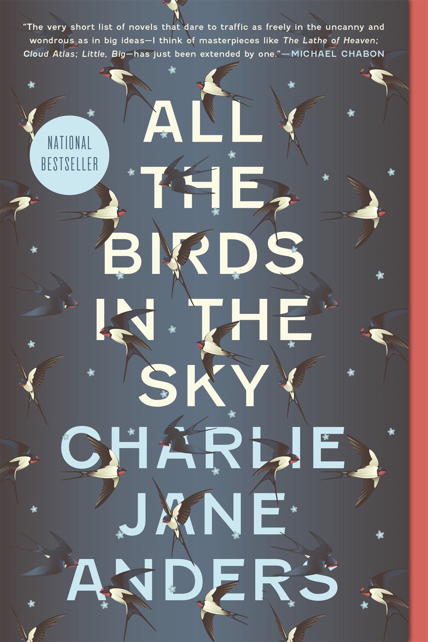 地球の滅亡で争う科学信仰と自然信仰のロメオとジュリエット 『All the Birds in the Sky』
