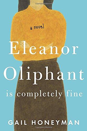 嫌いな人にも優しくなりたくなる本 Eleanor Oliphant Is Completely Fine